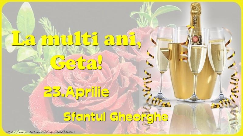 Felicitari de Ziua Numelui - La multi ani, Geta! 23.Aprilie - Sfantul Gheorghe