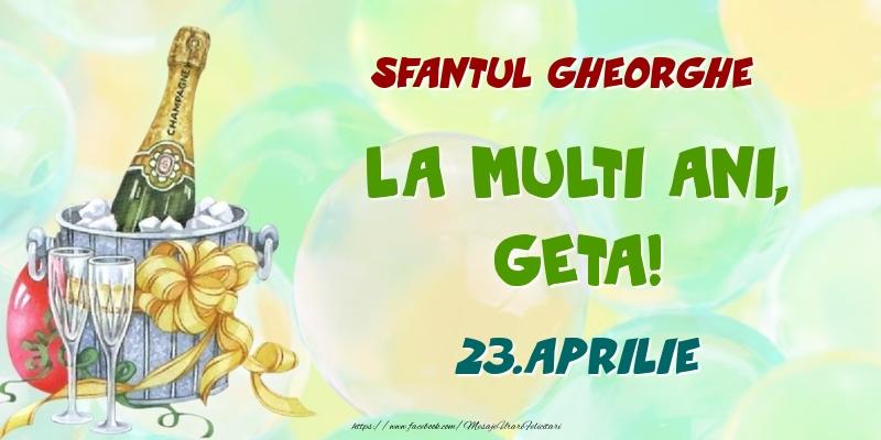 Felicitari de Ziua Numelui - Sfantul Gheorghe La multi ani, Geta! 23.Aprilie