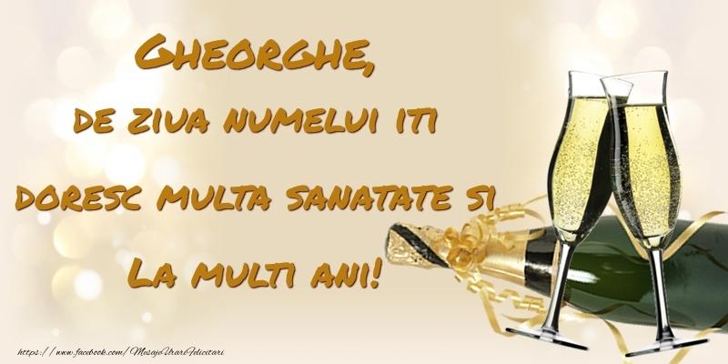 Felicitari de Ziua Numelui - Gheorghe, de ziua numelui iti doresc multa sanatate si La multi ani!