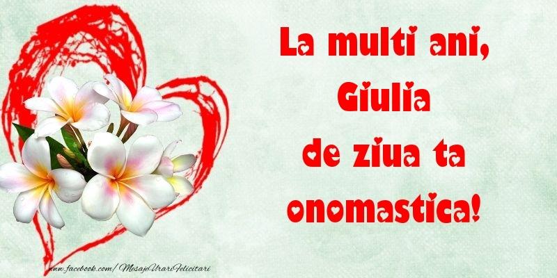 Felicitari de Ziua Numelui - La multi ani, de ziua ta onomastica! Giulia