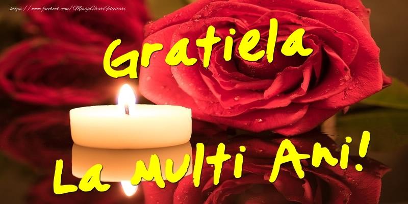 Felicitari de Ziua Numelui - Gratiela La Multi Ani!