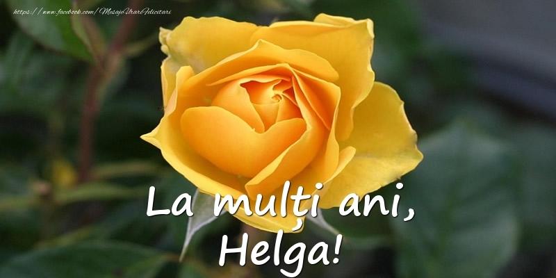 Felicitari de Ziua Numelui - La mulți ani, Helga!