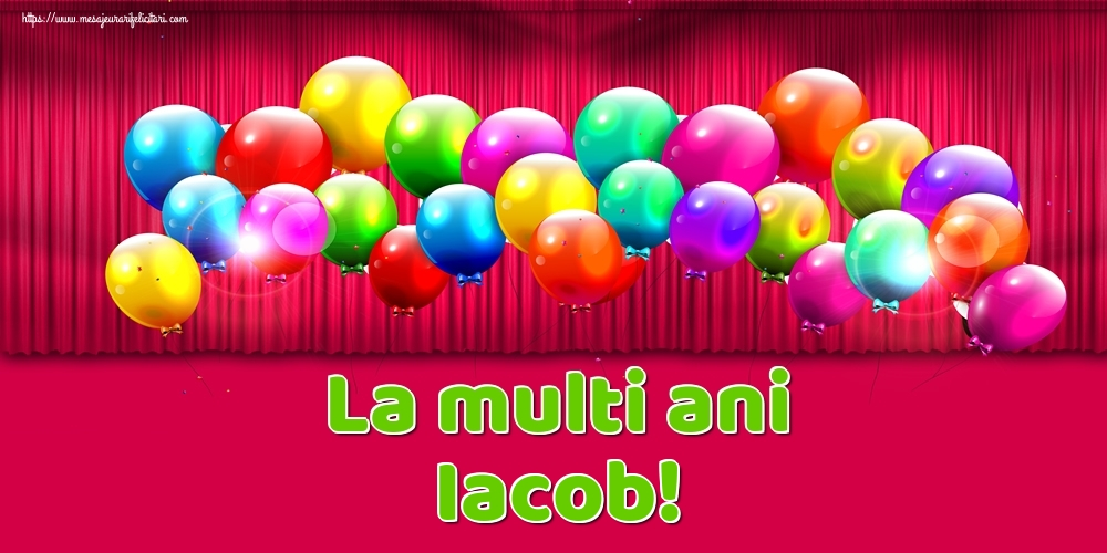 Felicitari de Ziua Numelui - La multi ani Iacob!