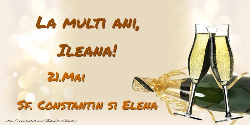 Felicitari de Ziua Numelui - La multi ani, Ileana! 21.Mai - Sf. Constantin si Elena