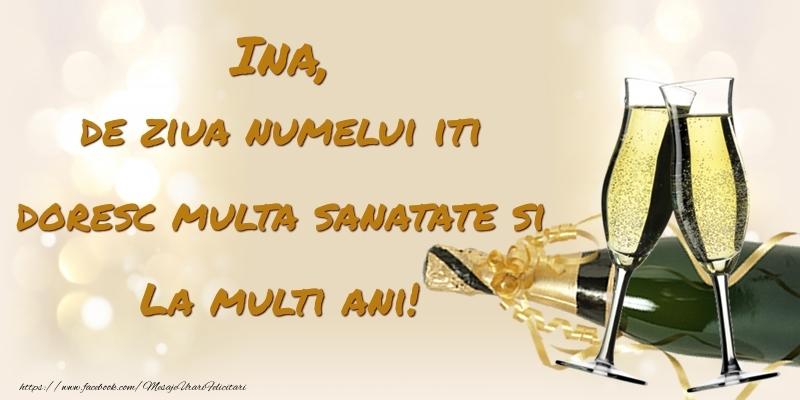 Felicitari de Ziua Numelui - Ina, de ziua numelui iti doresc multa sanatate si La multi ani!