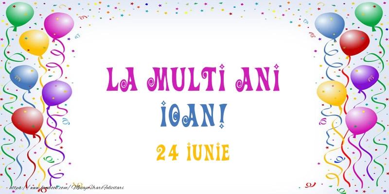 Felicitari de Ziua Numelui - La multi ani Ioan! 24 Iunie