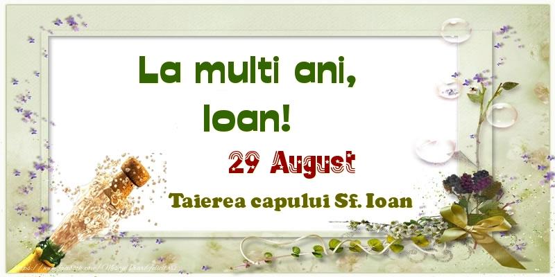 Felicitari de Ziua Numelui - La multi ani, Ioan! 29 August Taierea capului Sf. Ioan