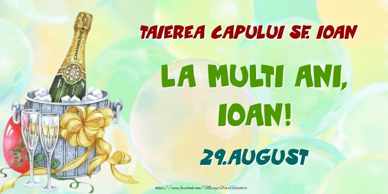 Felicitari de Ziua Numelui - Taierea capului Sf. Ioan La multi ani, Ioan! 29.August