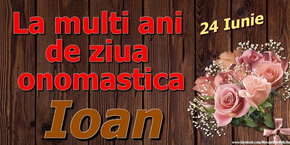 Felicitari de Ziua Numelui - 24 Iunie - La mulți ani de ziua onomastică Ioan