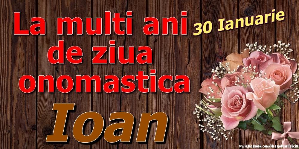 Felicitari de Ziua Numelui - 30 Ianuarie - La mulți ani de ziua onomastică Ioan
