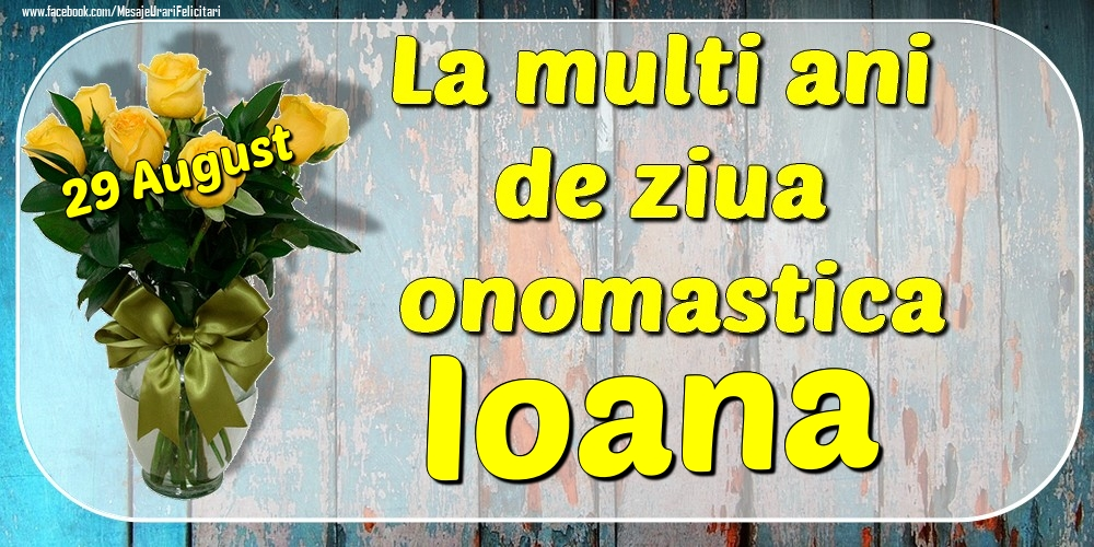 Felicitari de Ziua Numelui - 29 August - La mulți ani de ziua onomastică Ioana