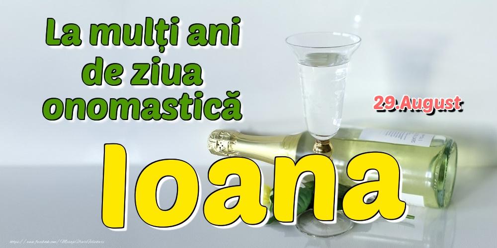 Felicitari de Ziua Numelui - 29.August - La mulți ani de ziua onomastică Ioana