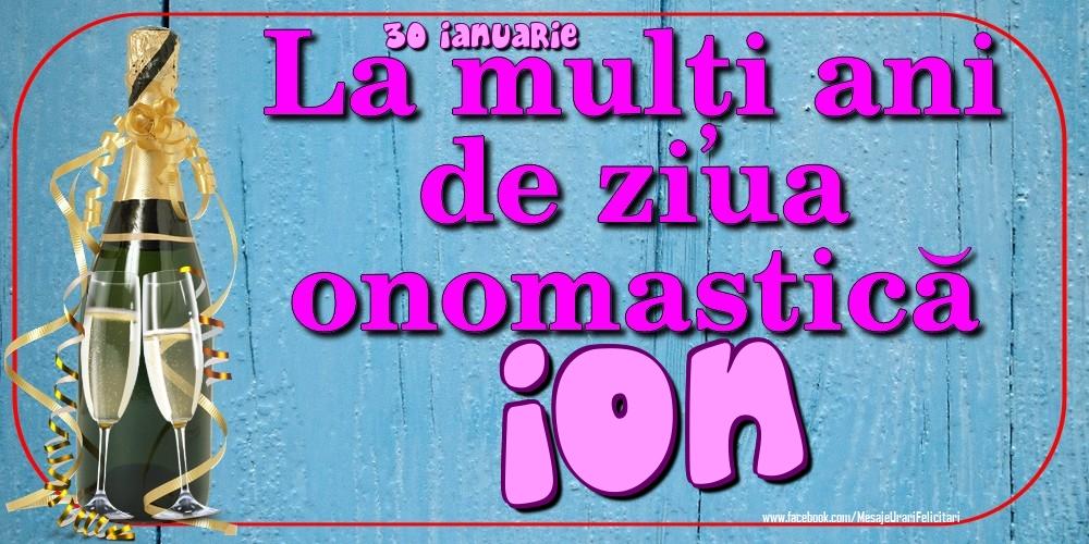 Felicitari de Ziua Numelui - 30 Ianuarie - La mulți ani de ziua onomastică Ion