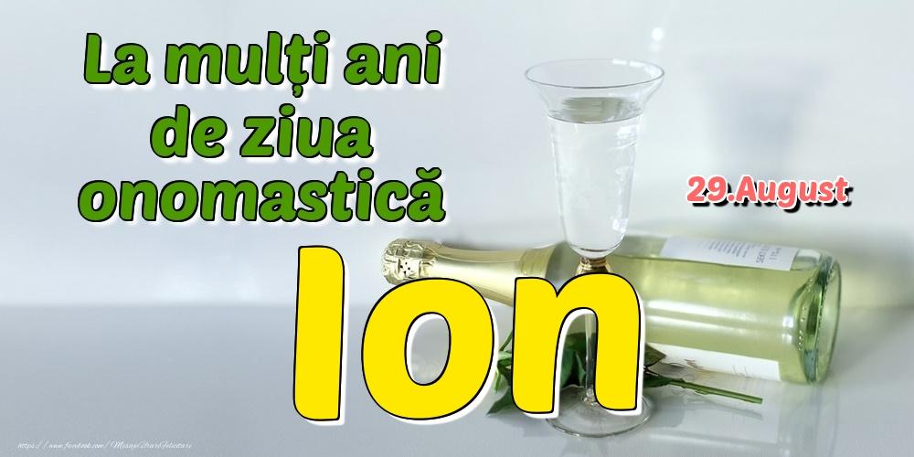 Felicitari de Ziua Numelui - 29.August - La mulți ani de ziua onomastică Ion