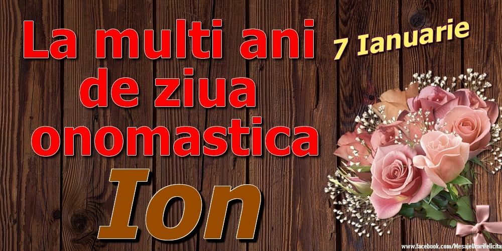 Felicitari de Ziua Numelui - 7 Ianuarie - La mulți ani de ziua onomastică Ion