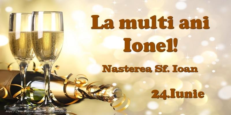 Felicitari de Ziua Numelui - 24.Iunie  La multi ani, Ionel!