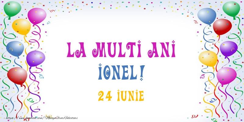 Felicitari de Ziua Numelui - La multi ani Ionel! 24 Iunie