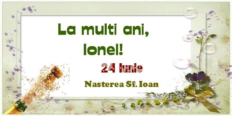 Felicitari de Ziua Numelui - La multi ani, Ionel! 24 Iunie Nasterea Sf. Ioan