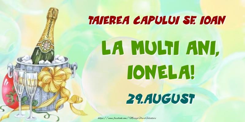 Felicitari de Ziua Numelui - Taierea capului Sf. Ioan La multi ani, Ionela! 29.August