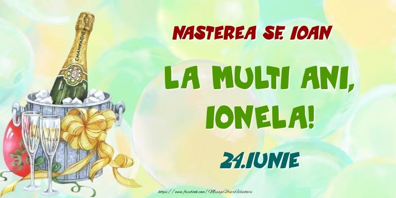 Felicitari de Ziua Numelui - Nasterea Sf. Ioan La multi ani, Ionela! 24.Iunie