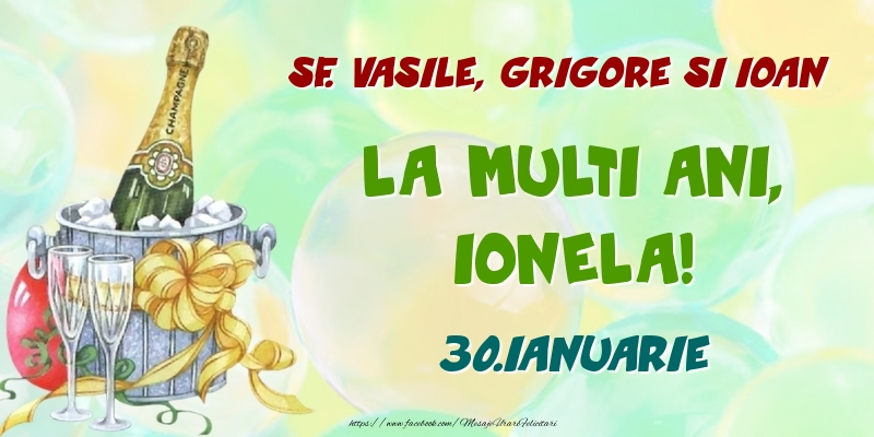 Felicitari de Ziua Numelui - Sf. Vasile, Grigore si Ioan La multi ani, Ionela! 30.Ianuarie
