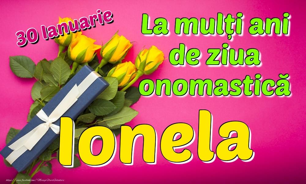 Felicitari de Ziua Numelui - 30 Ianuarie - La mulți ani de ziua onomastică Ionela