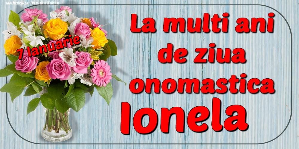 Felicitari de Ziua Numelui - 7 Ianuarie - La mulți ani de ziua onomastică Ionela