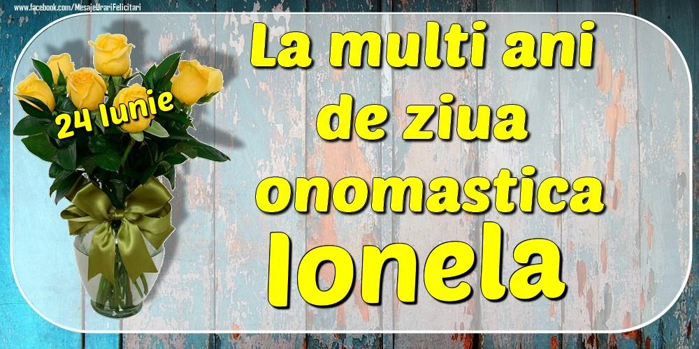 Felicitari de Ziua Numelui - 24 Iunie - La mulți ani de ziua onomastică Ionela