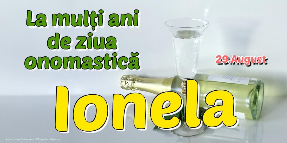 Felicitari de Ziua Numelui - 29.August - La mulți ani de ziua onomastică Ionela