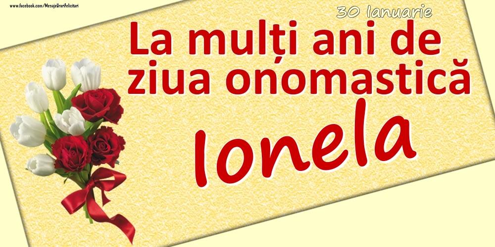 Felicitari de Ziua Numelui - 30 Ianuarie: La mulți ani de ziua onomastică Ionela