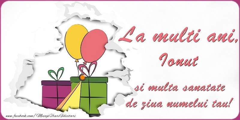 Felicitari de Ziua Numelui - La multi ani, Ionut si multa sanatate de ziua numelui tau!