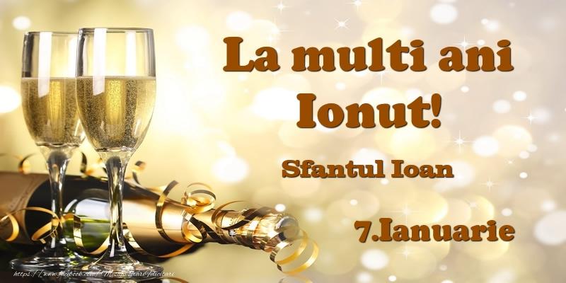 Felicitari de Ziua Numelui - 7.Ianuarie Sfantul Ioan La multi ani, Ionut!