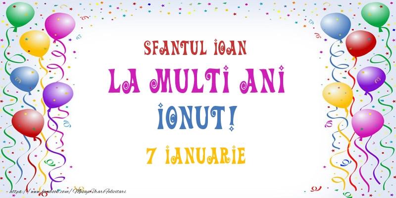 Felicitari de Ziua Numelui - La multi ani Ionut! 7 Ianuarie