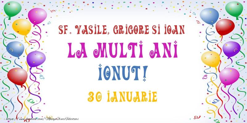 Felicitari de Ziua Numelui - La multi ani Ionut! 30 Ianuarie