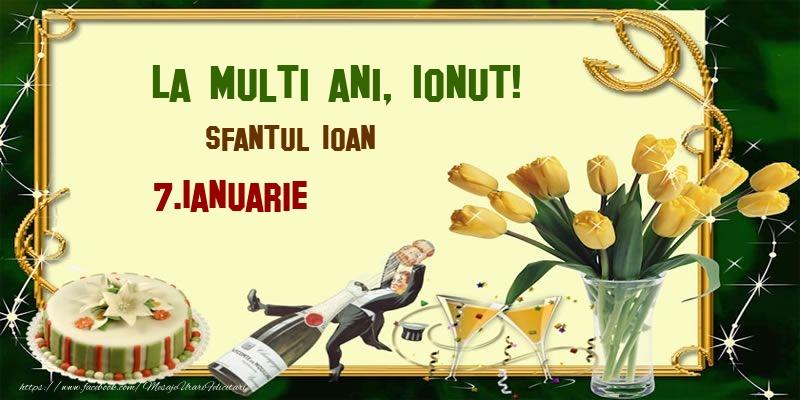 Felicitari de Ziua Numelui - La multi ani, Ionut! Sfantul Ioan - 7.Ianuarie