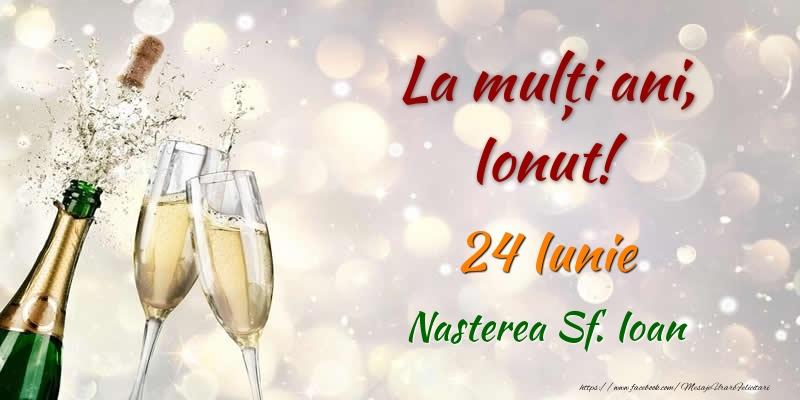 Felicitari de Ziua Numelui - La multi ani, Ionut! 24 Iunie Nasterea Sf. Ioan