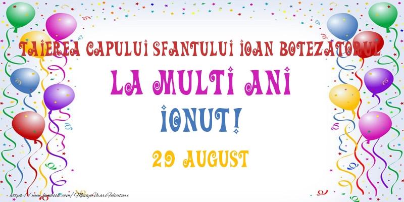 Felicitari de Ziua Numelui - La multi ani Ionut! 29 August