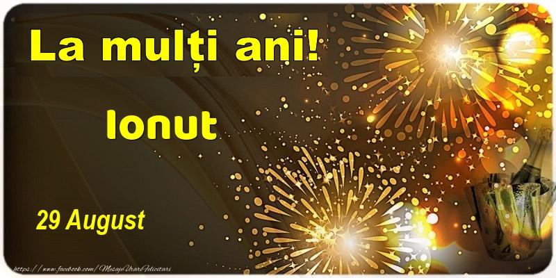 Felicitari de Ziua Numelui - La multi ani! Ionut - 29 August