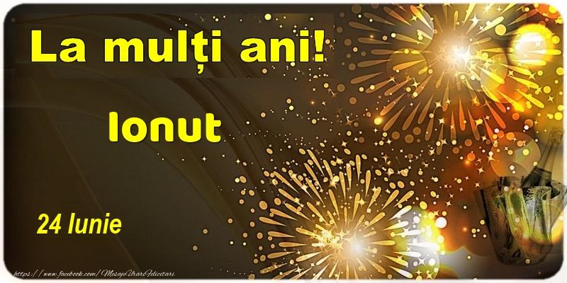 Felicitari de Ziua Numelui - La multi ani! Ionut - 24 Iunie