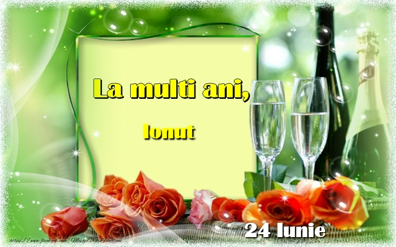 Felicitari de Ziua Numelui - La multi ani, Ionut! 24 Iunie