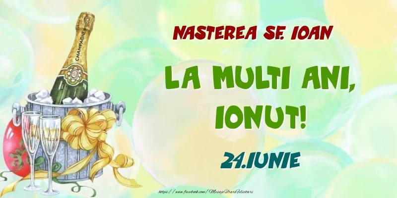 Felicitari de Ziua Numelui - Nasterea Sf. Ioan La multi ani, Ionut! 24.Iunie