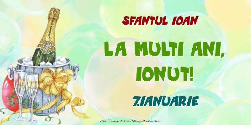Felicitari de Ziua Numelui - Sfantul Ioan La multi ani, Ionut! 7.Ianuarie