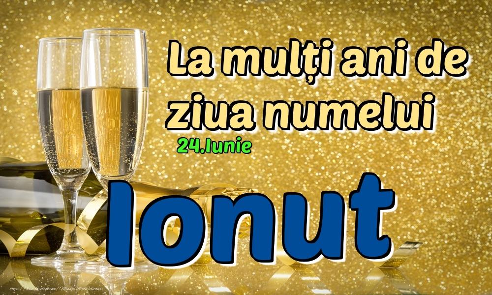Felicitari de Ziua Numelui - 24.Iunie - La mulți ani de ziua numelui Ionut!