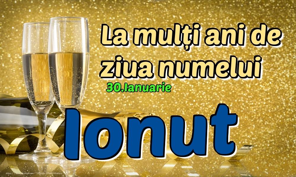 Felicitari de Ziua Numelui - 30.Ianuarie - La mulți ani de ziua numelui Ionut!