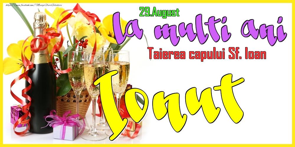 Felicitari de Ziua Numelui - 29.August - La mulți ani Ionut! - Taierea capului Sf. Ioan