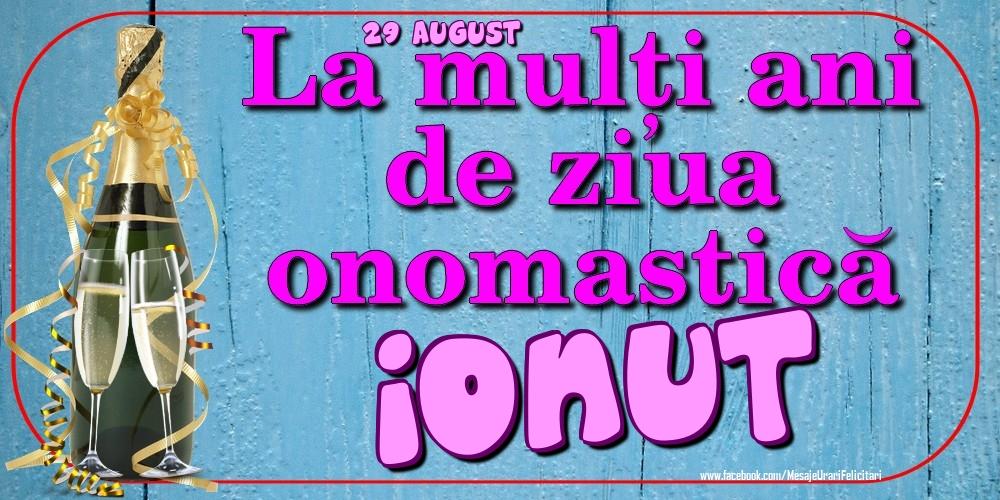 Felicitari de Ziua Numelui - 29 August - La mulți ani de ziua onomastică Ionut