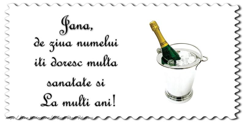 Felicitari de Ziua Numelui - Jana de ziua numelui iti doresc multa sanatate si La multi ani!