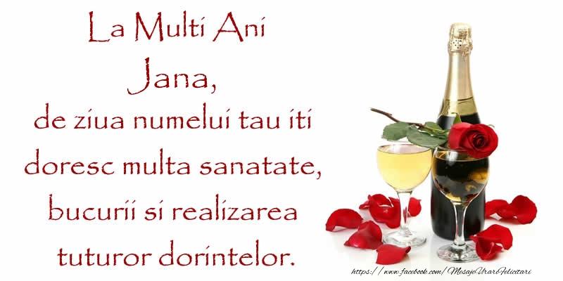 Felicitari de Ziua Numelui - La Multi Ani Jana, de ziua numelui tau iti  doresc multa sanatate, bucurii si realizarea tuturor dorintelor.