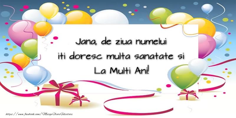 Felicitari de Ziua Numelui - Jana, de ziua numelui iti doresc multa sanatate si La Multi Ani!