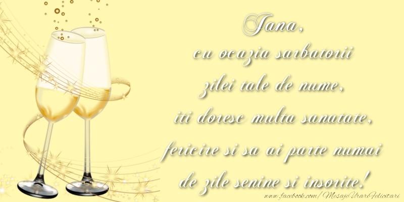 Felicitari de Ziua Numelui - Jana cu ocazia sarbatorii zilei tale de nume, iti doresc multa sanatate, fericire si sa ai parte numai de zile senine si insorite!